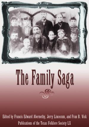 Primary view of object titled 'The Family Saga: A Collection of Texas Family Legends'.