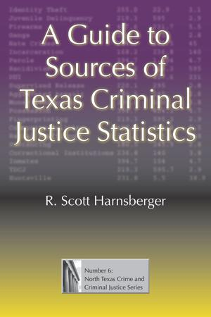 Primary view of object titled 'A Guide to Sources of Texas Criminal Justice Statistics'.