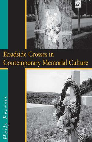 Primary view of object titled 'Roadside Crosses in Contemporary Memorial Culture'.