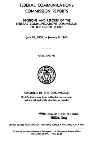Primary view of object titled 'FCC Reports, Volume 27, July 10, 1959 to January 8, 1960'.