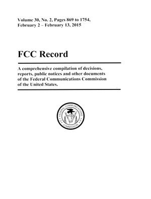 Primary view of object titled 'FCC Record, Volume 30, No. 2, Pages 869 to 1754, February 2, 2015 - February 13, 2015'.