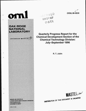 Primary view of object titled 'Quarterly progress report for the Chemical Development Section of the Chemical Technology Division: July--September 1996'.