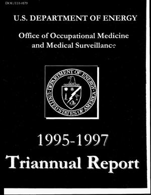 Primary view of object titled 'U.S. Department of Energy Office of Occupational Medicine and Medical Surveillance 1995--1997 triannual report'.