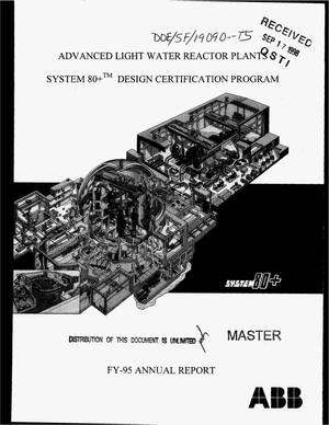 Primary view of object titled 'Advanced light water reactor plants System 80+{trademark} design certification program. Annual progress report, October 1, 1994--September 30, 1995'.
