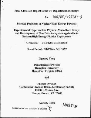 Primary view of object titled 'Selected problems in nuclear/high energy physics: Experimental hypernuclear physics, muon rare decay, and development of new detector system applicable to nuclear/high energy physics experiments. Final close-out report, June 1, 1994--May 31, 1997'.