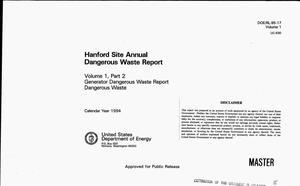 Primary view of object titled 'Hanford Site annual dangerous waste report: Volume 1, Part 2, Generator dangerous waste report, dangerous waste'.