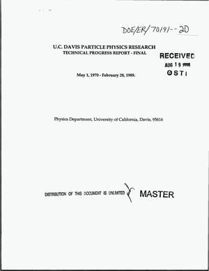 Primary view of object titled 'U.C. Davis particle physics research. Final technical progress report, May 1, 1970--February 28, 1989'.