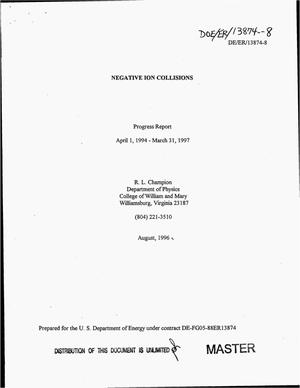 Primary view of object titled 'Negative ion collisions. Progress report, April 1, 1994--March 31, 1997'.