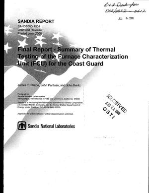 Primary view of object titled 'Final Report - Summary of Thermal Testing of the Furnace Characterization Unit (FCU) for the Coast Guard'.