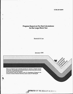 Primary view of object titled 'Progress report on pre-test calculations for the large block test'.
