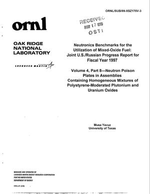 Primary view of object titled 'Neutronics Benchmarks for the Utilization of Mixed-Oxide Fuel: Joint U.S./ Russian Progress Report for Fiscal Year 1997, Volume 4, Part 8 - Neutron Poison Plates in Assemblies Containing Homogeneous Mixtures of Polystyrene-Moderated Plutonium and Uranium Oxides'.