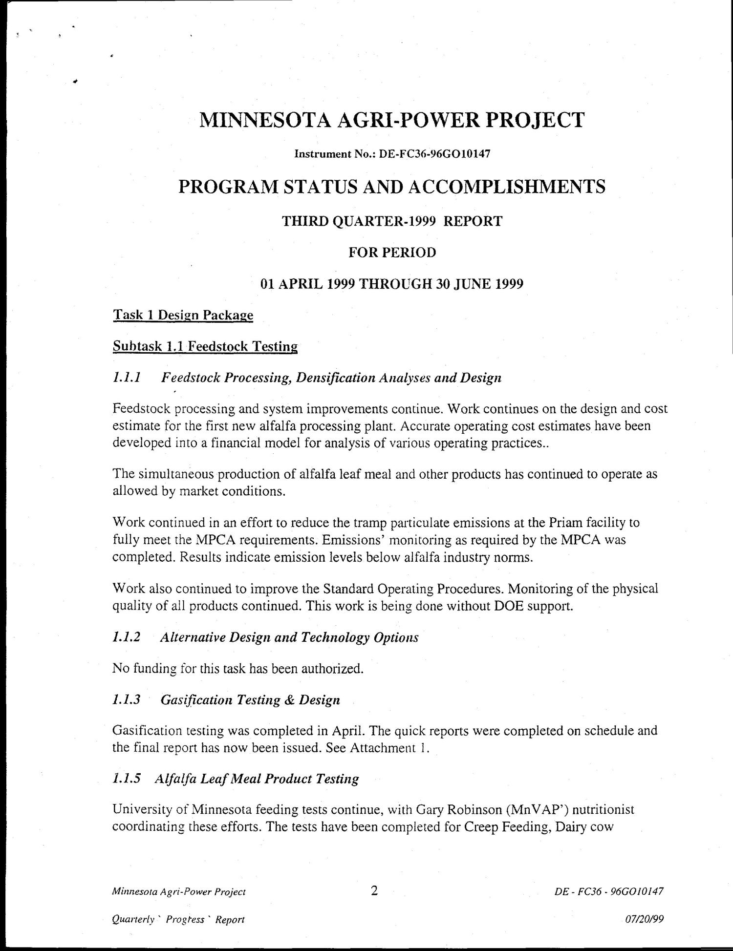 Minnesota Agri-Power Project. Quarterly report, April-June 1999                                                                                                      [Sequence #]: 4 of 15