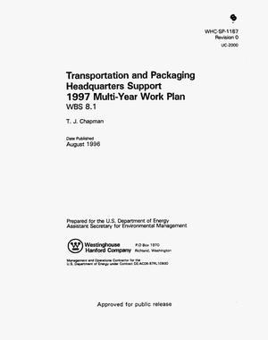 Primary view of object titled 'Transportation and packaging headquarters support 1997 multi-year work plan WBS 8.1'.