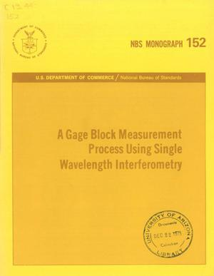 Primary view of object titled 'A Gage Block Measurement Process Using Single Wavelength Interferometry'.