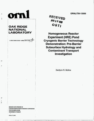 Primary view of object titled 'Homogeneous Reactor Experiment (HRE) Pond cryogenic barrier technology demonstration: Pre-barrier subsurface hydrology and contaminant transport investigation'.