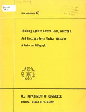 Primary view of object titled 'Shielding Against Gamma Rays, Neutrons, and Electrons From Nuclear Weapons: A Review and Bibliography'.