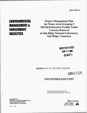 Primary view of object titled 'Project management plan for Waste Area Grouping 5 Old Hydrofracture Facility tanks contents removal at Oak Ridge National Laboratory, Oak Ridge, Tennessee'.