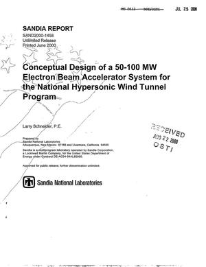 Primary view of object titled 'Conceptual Design of a 50--100 MW Electron Beam Accelerator System for the National Hypersonic Wind Tunnel Program'.