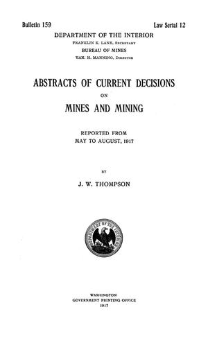 Abstracts of Current Decisions on Mines and Mining: May to August, 1917
