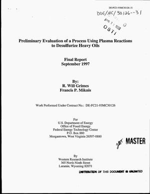 Primary view of object titled 'Preliminary evaluation of a process using plasma reactions to desulfurize heavy oils. Final report'.