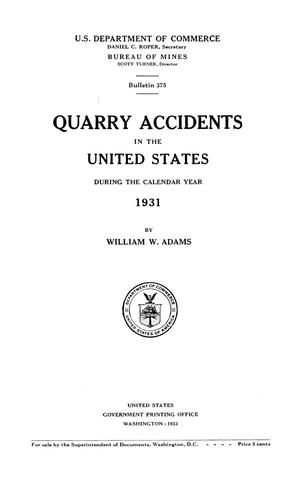 Primary view of object titled 'Quarry Accidents in the United States During the Calendar Year 1931'.