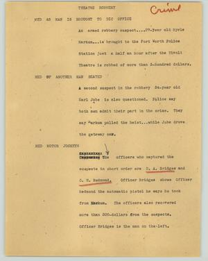 Primary view of object titled '[News Script: Theatre robbery]'.