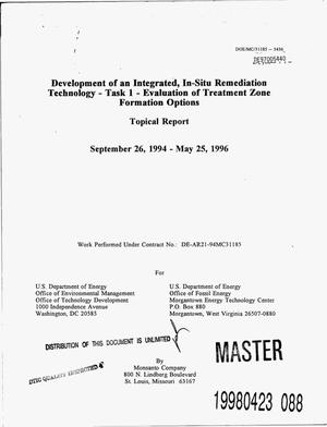 Primary view of object titled 'Development of an integrated, in-situ remediation technology: Task 1 -- Evaluation of treatment zone formation options. Topical report, September 26, 1994--May 25, 1996'.