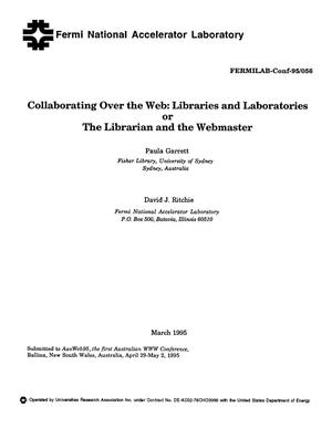 Primary view of object titled 'Collaborating over the web: Libraries and laboratries or the librarian and the webmaster'.