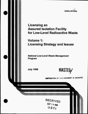 Primary view of object titled 'Licensing an assured isolation facility for low-level radioactive waste. Volume 1: Licensing strategy and issues'.