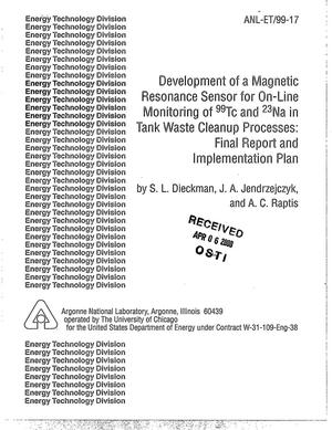 Primary view of object titled 'Development of a magnetic resonance sensor for on-line monitoring of {sup 99}Tc and {sup 23}Na in tank waste cleanup processes: Final report and implementation plan'.
