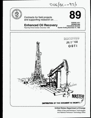 Primary view of object titled 'Contracts for field projects and supporting research on enhanced oil recovery. Progress review No. 89'.