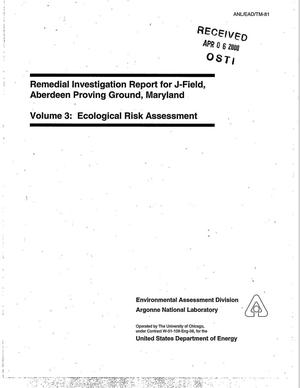 Primary view of object titled 'Remedial investigation report for J-Field, Aberdeen Proving Ground, Maryland. Volume 3: Ecological risk assessment'.