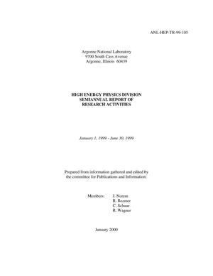 Primary view of object titled 'High Energy Physics Division semiannual report of research activities, January 1, 1999--June 30, 1999.'.