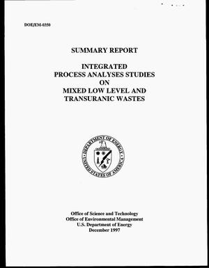 Primary view of object titled 'Integrated process analyses studies on mixed low level and transuranic wastes. Summary report'.