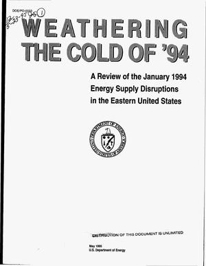Primary view of object titled 'Weathering the cold of `94. A review of the January 1994 energy supply disruptions in the Eastern United States'.