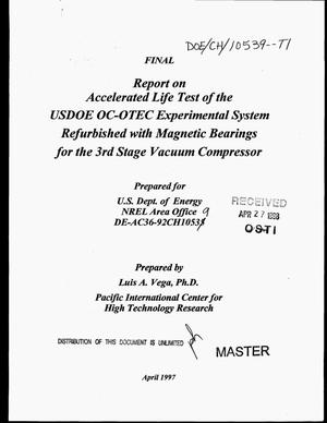 Primary view of object titled 'Accelerated life test of the USDOE OC-OTEC experimental system refurbished with magnetic bearings for the 3rd stage vacuum compressor. Final report'.
