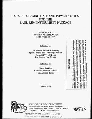 Primary view of object titled 'Data processing unit and power system for the LANL REM instrument package. Final report'.
