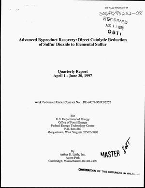 Primary view of object titled 'Advanced byproduct recovery: Direct catalytic reduction of sulfur dioxide to elemental sulfur. Quarterly report, April 1--June 30, 1997'.