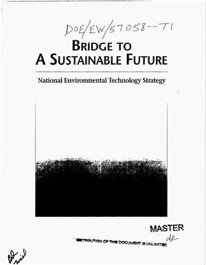Primary view of object titled 'Bridge to a sustainable future: National environmental technology strategy'.