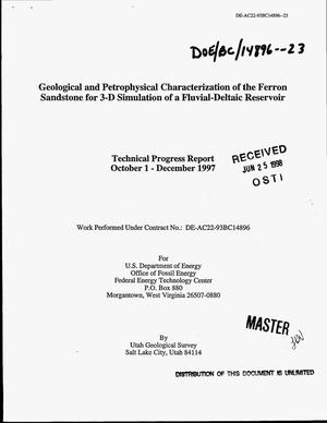 Primary view of object titled 'Geological and petrophysical characterization of the Ferron Sandstone for 3-D simulation of a fluvial-deltaic reservoir. Technical progress report, October 1--December 1997'.