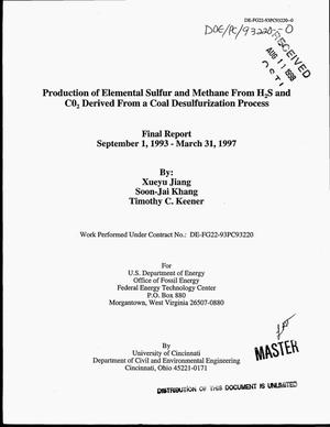 Primary view of object titled 'Production of elemental sulfur and methane from H{sub 2}S and CO{sub 2} derived from a coal desulfurization process. Final report, September 1, 1993--March 31, 1997'.