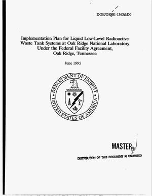 Primary view of object titled 'Implementation plan for liquid low-level radioactive waste tank systems at Oak Ridge National Laboratory under the Federal Facility Agreement, Oak Ridge, Tennessee'.
