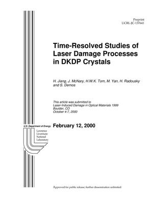 Primary view of object titled 'Time-Resolved Studies of Laser Damage Processes in DKDP Crystals'.
