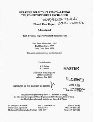 Primary view of object titled 'Multiple pollutant removal using the condensing heat exchanger: Phase 1 final report, November 1995--May 1997. Addendum 1: Task 2 topical report -- Pollutant removal tests'.