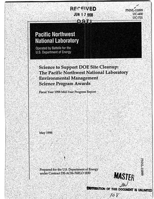 Primary view of object titled 'Science to support DOE site cleanup: The Pacific Northwest National Laboratory Environmental Management Science Program awards. Fiscal year 1998 mid-year progress report'.