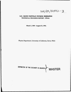 Primary view of object titled 'U.C. Davis particle physics research. Final technical progress report, March 1, 1989--August 31, 1992'.