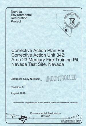 Primary view of object titled 'Corrective action plan for corrective action Unit 342: Area 23 Mercury Fire Training Pit, Nevada Test Site, Nevada'.