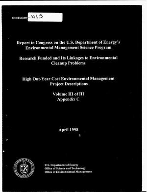 Primary view of object titled 'Report to Congress on the U.S. Department of Energy`s Environmental Management Science Program: Research funded and its linkages to environmental cleanup problems, and high out-year cost environmental management project descriptions. Volume 3 of 3 -- Appendix C'.