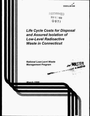 Primary view of object titled 'Life cycle costs for disposal and assured isolation of low-level radioactive waste in Connecticut'.