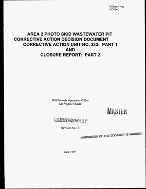 Primary view of object titled 'Area 2 Photo Skid Wastewater Pit corrective action decision document Corrective Action Unit Number 332: Part 1, and Closure report: Part 2'.